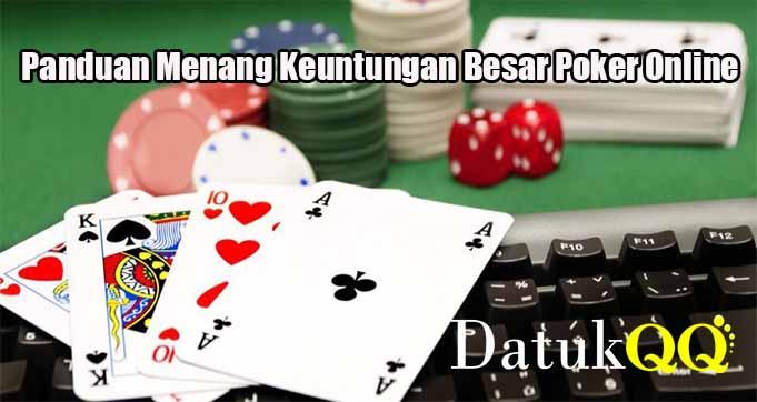 Panduan Menang Keuntungan Besar Poker Online