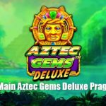 Keseruan Main Aztec Gems Deluxe Pragmatic Play